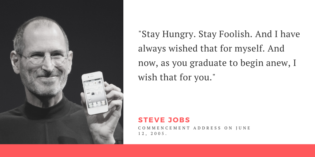 The quote stay hungry by Steve Jobs